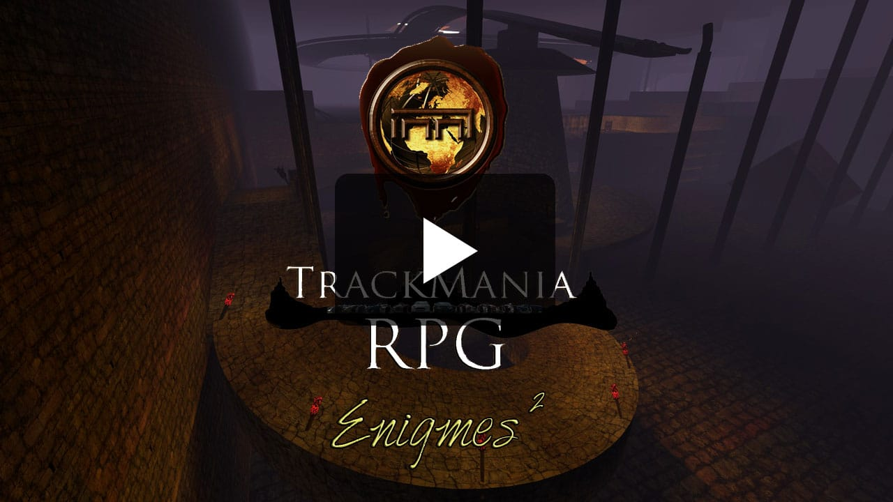 Enigmes² - Trackmania RPG