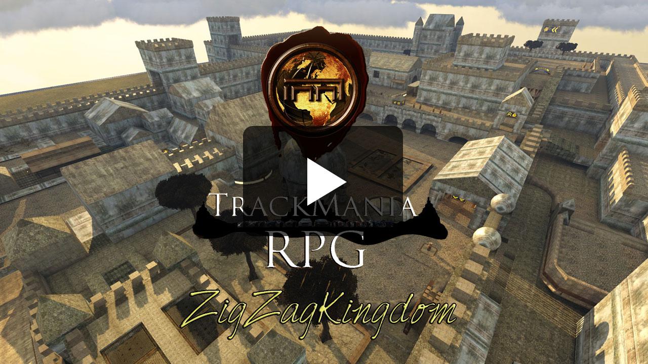 ZigZagKingdom - Trackmania RPG